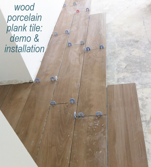 wood porcelain plank tile demo and installation