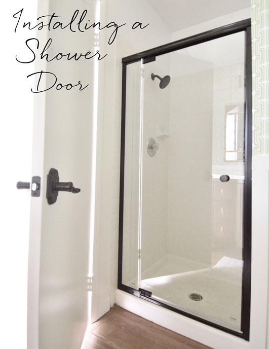 Installing A Shower Door Centsational Girl