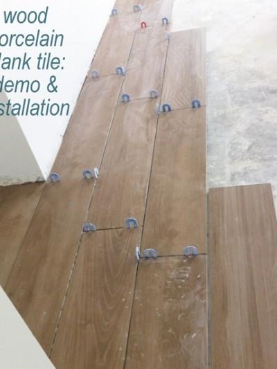wood porcelain plank tile demo and installation